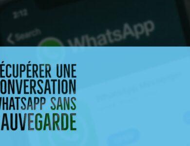 Récupérer une conversation WhatsApp sans sauvegarde